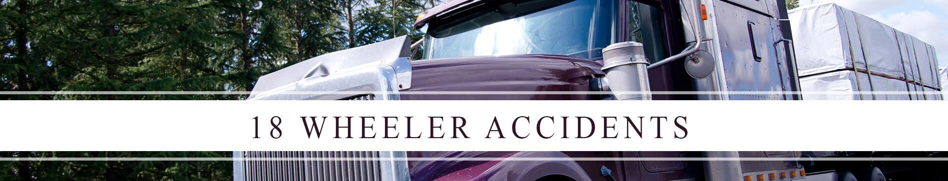 18 Wheeler and Motor Vehicle Accident Attorneys