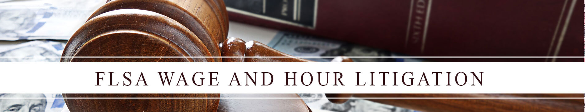FLSA Wage and Hour Action Attorneys