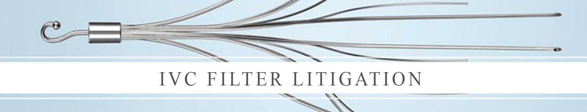 IVC Filter Litigation Lawyers in Texas