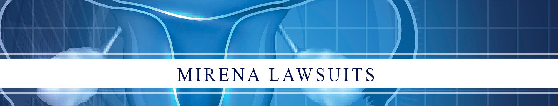 Texas Mirena Attorneys Serving Clients Nationwide