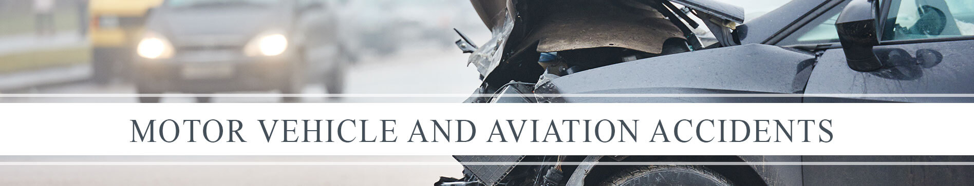Motor Vehicle and Aviation Accidents