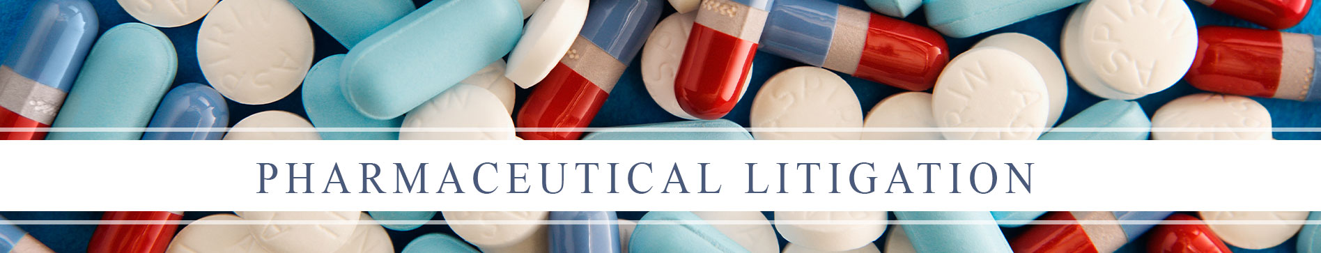 Pharmaceutical Litigation and Recall Attorneys of Texas - Pharmaceutical Lawyer
