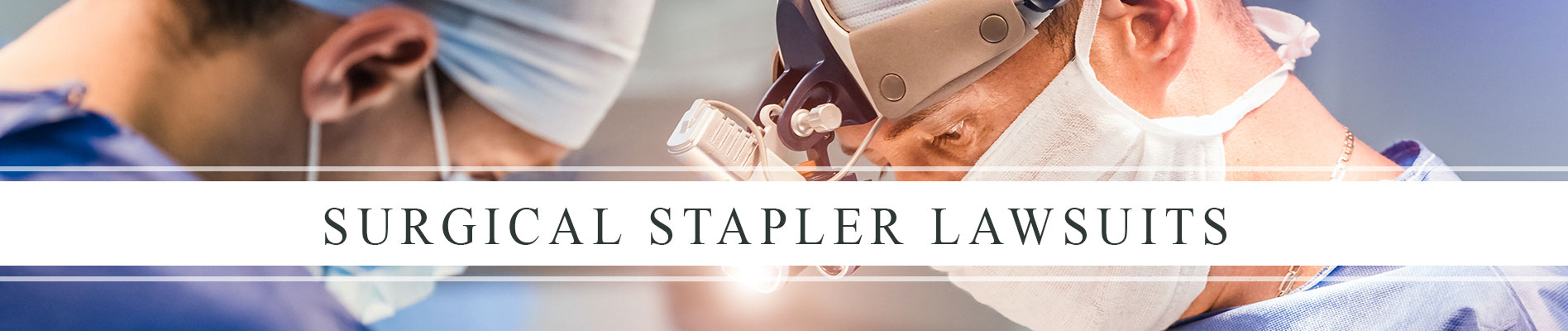 Surgical Stapler Lawsuit | Surgical Stapler Attorneys